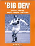 BIG DEN - The Dennis Hartley story.